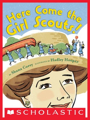 cover image of Here Come the Girl Scouts! the Amazing All-True Story of Juliette