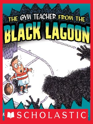 cover image of The Gym Teacher From the Black Lagoon