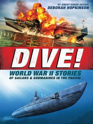 cover image of Dive! World War II Stories of Sailors & Submarines in the Pacific