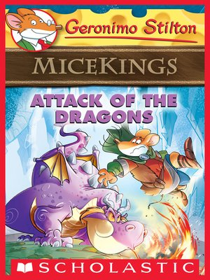 Geronimo stilton overdrive rakuten overdrive ebooks audiobooks cover image of attack of the dragons fandeluxe