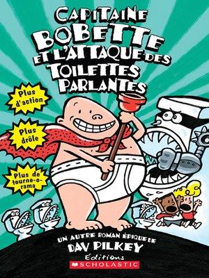cover image of Capitaine Bobette et l'attaque des toilettes parlantes