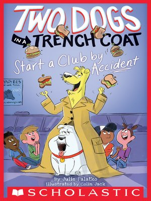 cover image of Two Dogs in a Trench Coat Start a Club by Accident