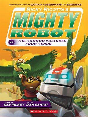 cover image of Ricky Ricotta's Mighty Robot vs. the Voodoo Vultures from Venus