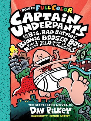 cover image of Captain Underpants and the Big, Bad Battle of the Bionic Booger Boy, Part 1: The Night of the Nasty Nostril Nuggets