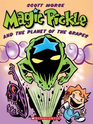 cover image of Magic Pickle and the Planet of the Grapes