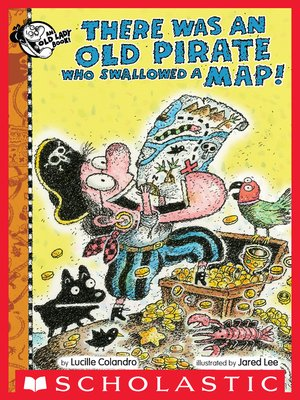 cover image of There Was an Old Pirate Who Swallowed a Map!