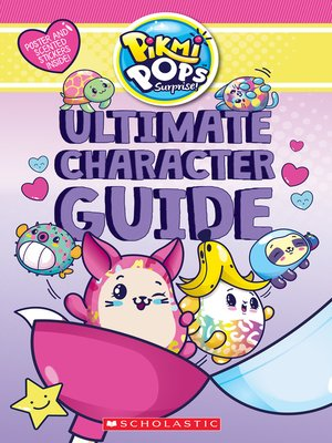 cover image of Pikmi Pops Ultimate Character Guide