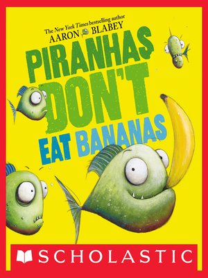 cover image of Piranhas Don't Eat Bananas