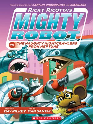 cover image of Ricky Ricotta's Mighty Robot vs. the Naughty Nightcrawlers From Neptune