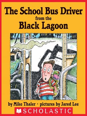 cover image of The School Bus Driver From the Black Lagoon