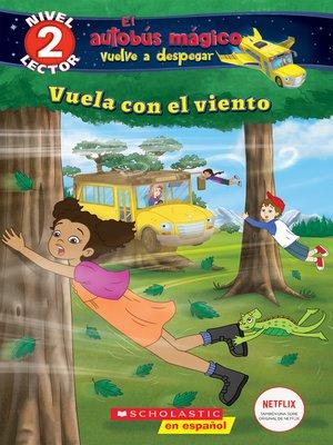 cover image of El autobús mágico vuelve a despegar: Vuela con el viento (Blowing in the Wind)
