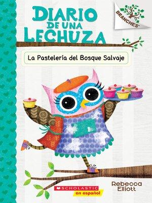 cover image of La Pastelería del Bosque Salvaje (The Wildwood Bakery)