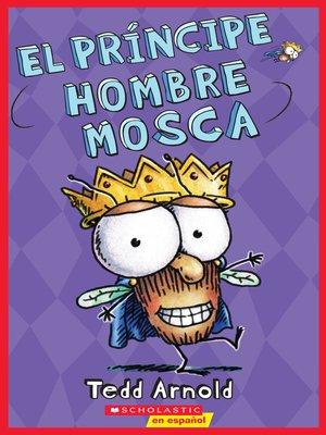 cover image of El príncipe Hombre Mosca