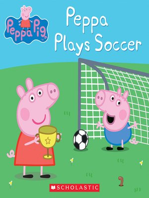 cover image of Peppa Plays Soccer