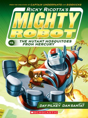 cover image of Ricky Ricotta's Mighty Robot vs. the Mutant Mosquitoes from Mercury