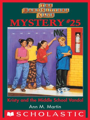 cover image of Kristy and the Middle School Vandal