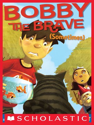 cover image of Bobby the Brave (Sometimes)