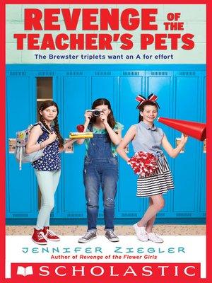 cover image of Revenge of the Teacher's Pets