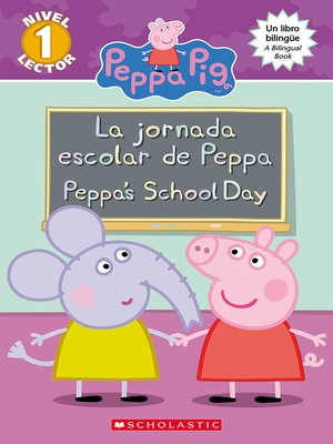 cover image of La jornada escolar de Peppa / Peppa's School Day (Bilingual)