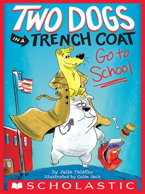 cover image of Two Dogs in a Trench Coat Go to School