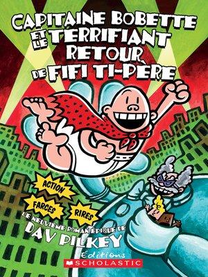 cover image of Capitaine Bobette et le terrifiant retour de Fifi Ti-Père (tome 9)