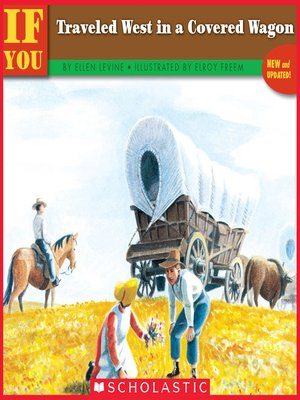 cover image of If You Traveled West In a Covered Wagon