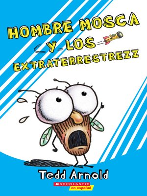 cover image of Hombre Mosca y los extraterrestrezz (Fly Guy and the Alienzz)