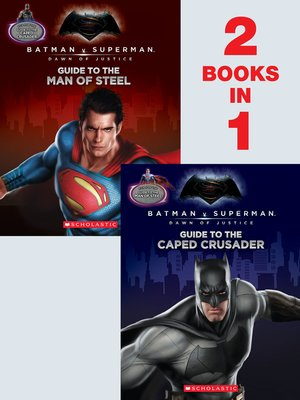 cover image of Guide to the Caped Crusader/Guide to the Man of Steel