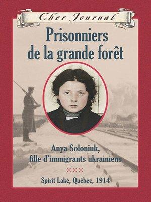 cover image of Prisonniers de la grande forêt