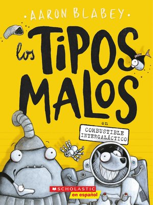 cover image of Los tipos malos en combustible intergaláctico (The Bad Guys in Intergalactic Gas)