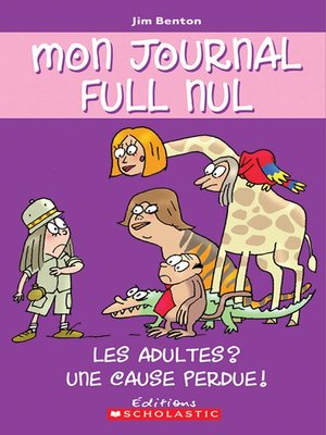 cover image of Les adultes? Une cause perdue!