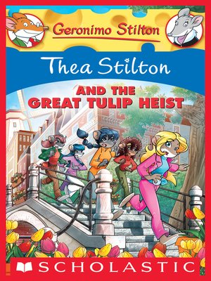cover image of Thea Stilton and the Great Tulip Heist
