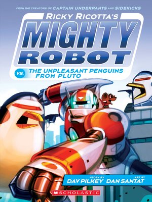 cover image of Ricky Ricotta's Mighty Robot vs.The Unpleasant Penguins from Pluto