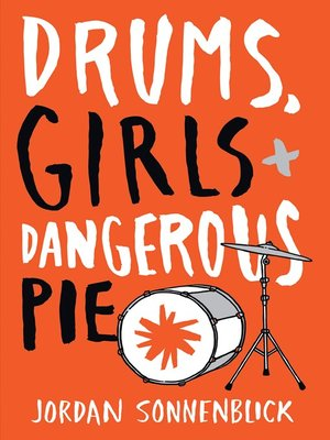 cover image of Drums, Girls, and Dangerous Pie