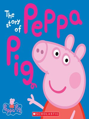 cover image of The Story of Peppa Pig