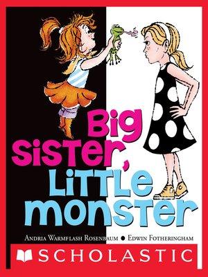 cover image of Big Sister, Little Monster