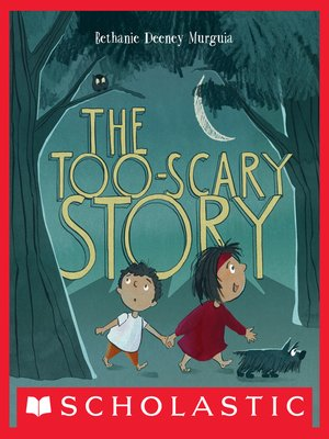 cover image of The Too-Scary Story
