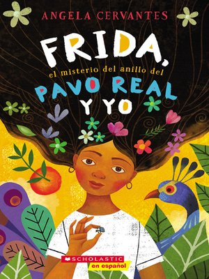 cover image of Frida, el misterio del anillo del pavo real y yo (Me, Frida, and the Secret of the Peacock Ring)