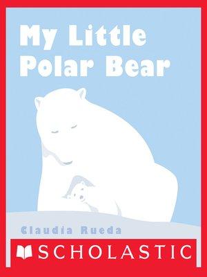 cover image of My Little Polar Bear