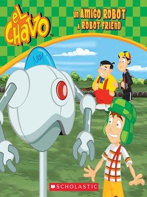 cover image of Un amigo robot / a Robot Friend