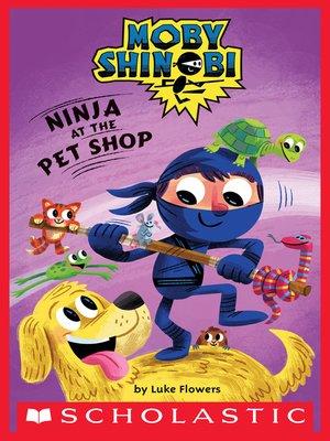 cover image of Ninja at the Pet Shop