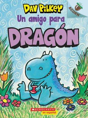 cover image of Un amigo para Dragón
