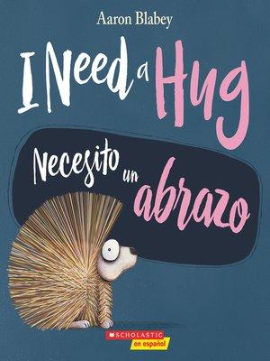 cover image of I Need a Hug / Necesito un abrazo