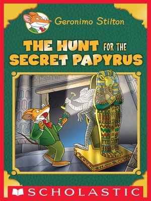 Geronimo stilton overdrive rakuten overdrive ebooks audiobooks cover image of the hunt for the secret papyrus fandeluxe