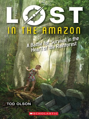 cover image of Lost in the Amazon: A Battle for Survival in the Heart of the Rainforest