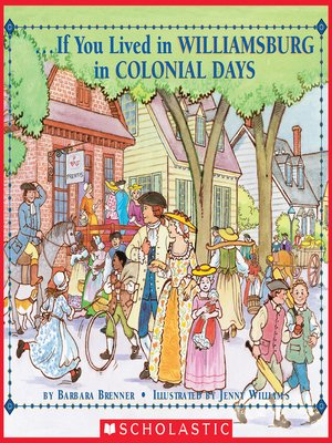cover image of If You Lived in Williamsburg in Colonial Days