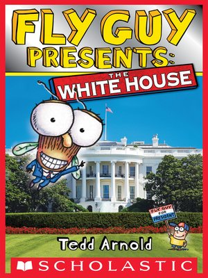 cover image of Fly Guy Presents The White House