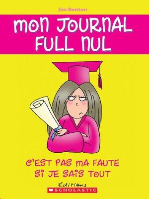 cover image of C'est pas ma faute si je sais tout