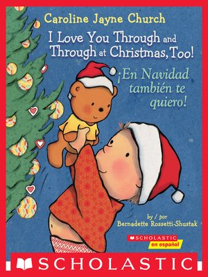 cover image of I Love You Through and Through at Christmas, Too! / ¡En Navidad también te quiero! (Bilingual)