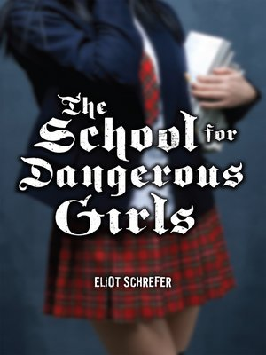 cover image of The School For Dangerous Girls